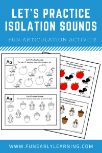Let's Practice Isolation Sounds Speech and Language activity. Practice articulation, speech,and phonics with this fun free printable for preschool, kindergarten, and early childhood. #articulation #speechtherapy #freeprintable