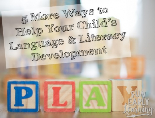 5 MORE Ways to Help Your Child's Language and Literacy Development. Fun hands-on activities and resources for preschool, kindergarten and early childhood. #languagedevelopment #literacy
