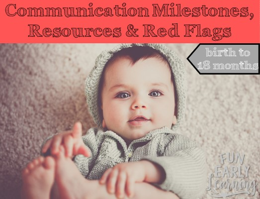Communication Milestones, Resources and Red Flags for Birth to 18 months. Great information on language and communication skills to look for in your child. Also includes helpful resources and tips for speech, articulation, language and more! #articulation #language