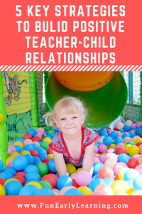 5 Key Strategies to Build Positive Teacher-Child Relationships in Preschool and Kindergarten. Do you have a positive relationship with your student? Learn how now.