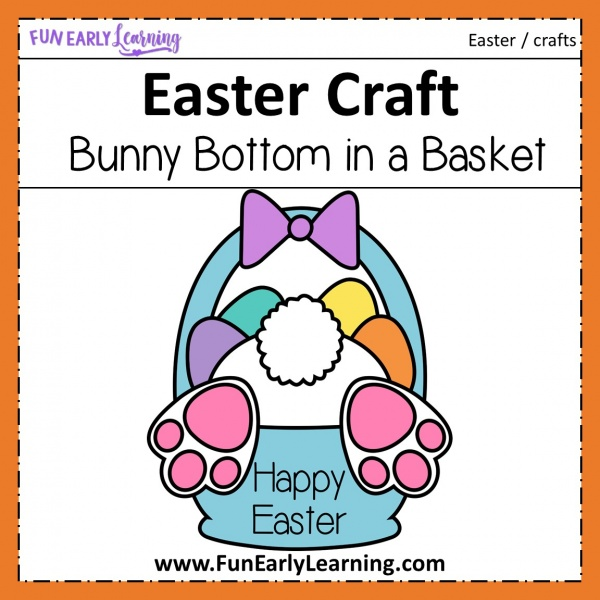 Fun Bunny Bottom in a Basket Kid's Easter Craft! Fun and easy craft for preschool, kindergarten and children. Great DIY craft to make at home or in the classroom!
